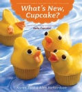 What's New, Cupcake?: Ingeniously Simple Designs for Every Occasion (Paperback)