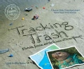 Tracking Trash: Flotsam, Jetsam, and the Science of Ocean Motion (Paperback)