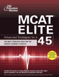 Mcat Elite: Advanced Strategies for a 45 (Paperback)