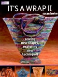 It's a Wrap II: Sewing New Shapes, Exploring New Techniques (Paperback)