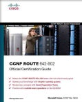 CCNP ROUTE 642-902: Official Certification Guide