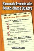 Homemade Products With Brand-Name Quality: 250 Money-Saving Mixes (Paperback)