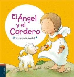 El angel y el cordero/ The Angel and the Lamb (Hardcover)