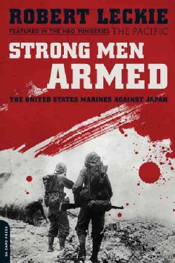 Strong Men Armed: The United States Marines Against Japan (Paperback)