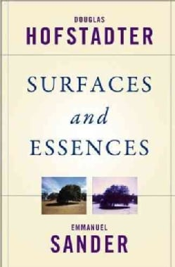 Surfaces and Essences: Analogy As the Fuel and Fire of Thinking (Hardcover)
