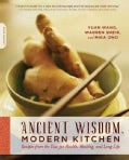 Ancient Wisdom, Modern Kitchen: Recipes from the East for Health, Healing, and Long Life (Paperback)