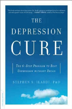 The Depression Cure: The 6-Step Program to Beat Depression Without Drugs (Paperback)