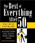 The Best of Everything After 50: The Experts' Guide to Style, Sex, Health, Money, and More (Paperback)