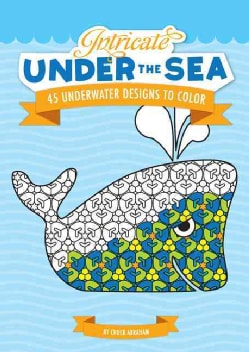 Intricate Under the Sea: 45 Underwater Designs to Color (Paperback)