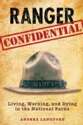 Ranger Confidential: Living, Working, and Dying in the National Parks (Paperback)