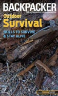 Backpacker Outdoor Survival: Skills to Survive and Stay Alive (Paperback)