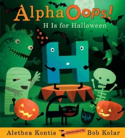 Alpha Oops!: H Is for Halloween (Hardcover)