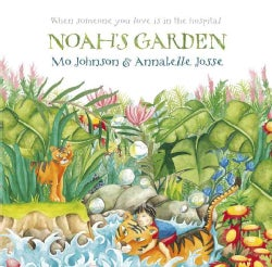 Noah's Garden: When Someone You Love is in the Hospital (Hardcover)