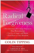 Radical Forgiveness: A Revolutionary Five-Stage Process to Heal Relationships, Let Go of Anger and Blame, Find Pe... (Paperback)