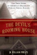 The Devil's Rooming House: The True Story of America's Deadliest Female Serial Killer (Hardcover)