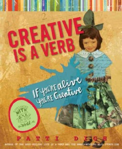Creative Is a Verb: If You're Alive, You're Creative (Paperback)