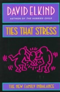 Ties That Stress: The New Family Imbalance (Paperback)