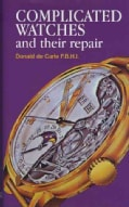 Complicated Watches and Their Repair (Hardcover)