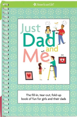 Just Dad and Me: The Fill-In, Tear-Out, Fold-Up Book of Fun for Girls and Their Dads (Paperback)