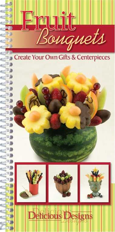 Fruit Bouquets: Create Your Own Gifts & Centerpieces (Spiral bound)