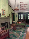 Arts and Crafts Rugs for Craftsman Interiors: The Crab Tree Farm Collection (Hardcover)