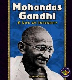 Mohandas Gandhi: A Life of Integrity (Paperback)