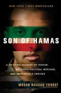 Son of Hamas: A Gripping Account of Terror, Betrayal, Political Intrigue, and Unthinkable Choices (Hardcover)