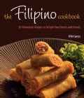 The Filipino Cookbook: 85 Homestyle Recipes to Delight Your Family and Friends (Hardcover)