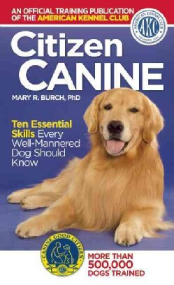Citizen Canine: Ten Essential Skills Every Well-mannered Dog Should Know (Paperback)