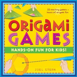 Origami Games: Hands-On Fun for Kids! (Hardcover)
