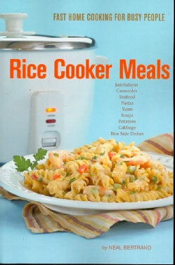 Rice Cooker Meals: Fast Home Cooking for Busy People (Paperback)