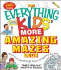 The Everything Kids' More Amazing Mazes Book: Wind Your Way Through Hours of Adventurous Fun! (Paperback)