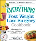 The Everything Post Weight Loss Surgery Cookbook: All You Need to Meet and Maintain Your Weight Loss Goals (Paperback)