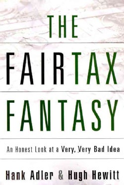 The Fairtax Fantasy: An Honest Look at a Very, Very Bad Idea (Paperback)