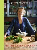 In the Green Kitchen: Techniques to Learn by Heart (Hardcover)