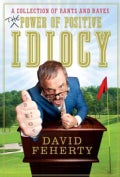 The Power of Positive Idiocy (Hardcover)