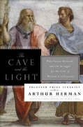 The Cave and the Light: Plato Versus Aristotle, and the Struggle for the Soul of Western Civilization (Hardcover)