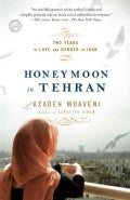 Honeymoon in Tehran: Two Years of Love and Danger in Iran (Paperback)