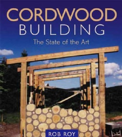 Cordwood Building: The State of the Art (Paperback)