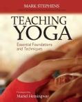 Teaching Yoga: Essential Foundations and Techniques (Paperback)
