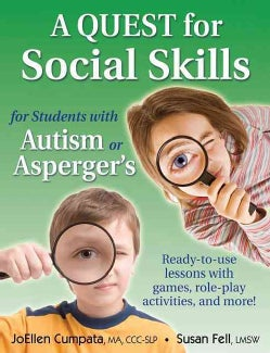 A Quest for Social Skills for Students With Autism or Asperger's: Ready-to-use Lessons With Games, Role-play Activities, and ...