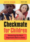Checkmate for Children: Mastering the Most Important Skill in Chess (Paperback)