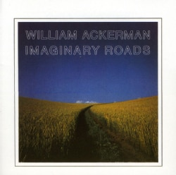 William Ackerman - Imaginary Roads