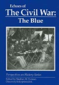 Echoes of the Civil War: The Blue (Paperback)