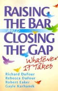 Raising the Bar and Closing the Gap: Whatever It Takes (Paperback)