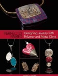 Perfectly Paired: Designing Jewelry With Polymer and Metal Clays (Paperback)