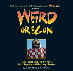 Weird Oregon: Your Travel Guide to Oregon's Local Legends and Best Kept Secrets (Hardcover)