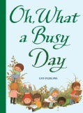 Oh, What a Busy Day (Hardcover)