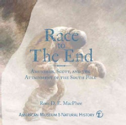 Race to the End: Amundsen, Scott, and the Attainment of the South Pole (Hardcover)