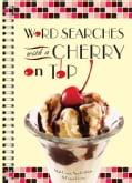 Word Searches with a Cherry on Top (Paperback)